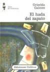 El Hada del Zapato - Griselda Galmez