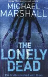 The Lonely Dead - Michael Marshall