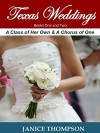 Texas Weddings (Books One and Two): A Class of Her Own & A Chorus of One - Janice Thompson