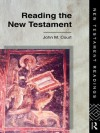 Reading the New Testament (New Testament Readings) - John Court