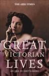 Great Victorian Lives: An Era in Obituaries - Ian Brunskill, Andrew Sanders