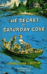 The Secret of Saturday Cove - Barbee Oliver Carleton, Charles Geer