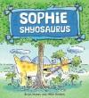 Sophie Shyosaurus - Brian Moses