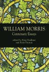 William Morris: Centenary Essays - Peter Faulkner, Peter Faulkner, Peter Preston