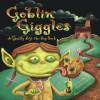 Goblin Giggles: A Ghastly Lift-the-Flap Book - Gene Fehler, Robert Harrison, Lee Calderon