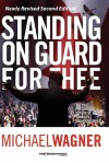 Standing On Guard For Thee - Michael Wagner