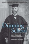 The Dunning School: Historians, Race, and the Meaning of Reconstruction - John David Smith, J Vincent Lowery, Eric Foner