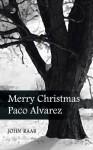 Merry Christmas Paco Alvarez - John Raab