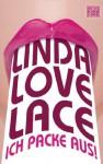 Ich packe aus! (German Edition) - Linda Lovelace, Juscha Zoeller
