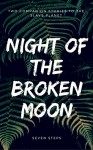 Night of the Broken Moon (The Slave Planet) - Seven Steps