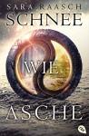 Schnee wie Asche (German Edition) - Sara Raasch, Antoinette Gittinger