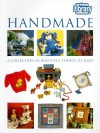 Handmade: A Collection of Beautiful Things to Make - Cole's Home Library
