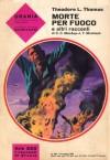 Morte per fuoco e altri racconti - Theodore L. Thomas, C.C. MacApp, J.T. McIntosh, Beata della Frattina