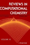 Reviews in Computational Chemistry - Kenny B. Lipkowitz, Donald Boyd, K. Lipowitz
