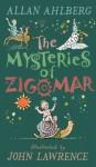 The Mysteries of Zigomar - Allan Ahlberg, John Lawrence