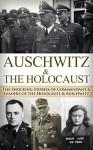 Auschwitz & The Holocaust: The Shocking Stories of Commandant & Leaders of the Holocaust & Auschwitz (World War 2, World War II, WW2, WWII, Waffen SS, ... Eyewitness, German Soldier, Hitler Book 1) - Ryan Jenkins