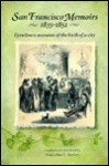 San Francisco Memoirs 1835-1851: Eyewitness Accounts of the Birth of a City - Malcolm E. Barker