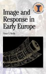 Image and Response in Early Europe (Debates in Archaeology) - Peter S. Wells, Richard Hodges