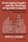 Peru's Indian Peoples and the Challenge of Spanish Conquest: Huamanga to 1640 - Steve J. Stern