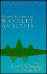 Recent Advances In Wavelet Analysis - Larry L. Schumaker