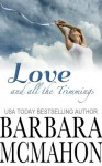 Love And All The Trimmings - Barbara McMahon