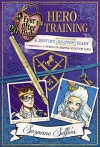 Ever After High: Hero Training: A Destiny Do-Over Diary (Ever After High: a School Story) - Suzanne Selfors