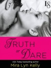 Truth or Dare: A Dare to Love Novel; - Mira Lyn Kelly