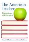 The American Teacher: Foundations of Education - Donald H. Parkerson, Jo Ann Parkerson