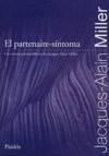 El partenaire-sintoma: Los cursos psicoanalíticos Jacques-Alain Miller - Jacques-Alain Miller