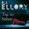 Tag der Sühne - R. J. Ellory, Jürgen Holdorf, Der Hörverlag