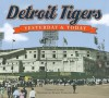 Detroit Tigers: Yesterday & Today - George Cantor, Sparky Anderson