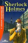Sherlock Holmes: O Jogador Desaparecido e outras Aventuras - Arthur Conan Doyle