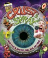 Crust & Spray: Gross Stuff in Your Eyes, Ears, Nose, and Throat (Gross Body Science) - C S Larsen, Michael Slack