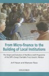 From Micro-Finance to the Building of Local Institutions: The Origins and Evolution of Micro-Credit Programme of the Opp's Orangi Charitable Trust, Karachi, Pakistan - Arif Hasan