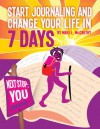Start Journaling And Change Your Life In 7 Days - Mari L. McCarthy, Gillian Burgess