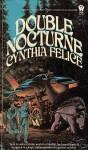 Double Nocturne - Cynthia Felice