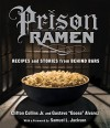 "Prison Ramen: Recipes and Stories from Behind Bars - Gustavo ""Goose"" Alvarez, Clifton Collins Jr., Samuel L. Jackson"