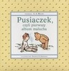 Pusiaczek, czyli pierwszy album malucha - A.A. Milne