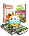 Indoor Gardening Box: 33 Keys and 35 Amazing Tips to Start Organic Indoor Garden. 11 Lessons to Grow Exotic Fruits, Vegetables and Herbs. Learn How to ... gardening, gardening, tropical plants) - Elizabeth Lee, Bertha Mills, Christine Wolfe