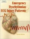 Emergency Dysrhythmias and ECG Injury Patterns - Kevin R. Brown