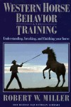 Western Horse Behavior and Training - Robert W. Miller