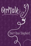 Girl Talk: Hope, humor and hot topics for the young heart - Sheri Rose Shepherd