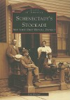 Schenectady's Stockade: New York's First Historic District - Don Rittner