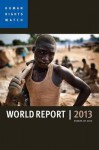 World Report 2013: Events of 2012 - Human Rights Watch, Kenneth Roth