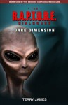 The R.A.P.T.U.R.E. Dialogues: Dark Dimension (The Second Coming Chronicles) - Terry James