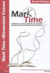 Mark Time! - Discussion Course: A Different Way of Enjoying Discussing Mark's Gospel Helped by Mark Time, (the Book and the Audio 4cd Set) - Gerard Chrispin