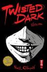 Twisted Dark Volume 1 - Neil Gibson, Caspar Wijngaard, Jan Wijngaard, Ant Mercer, Atula Siriwardane, Heru Prasetyo Jalal, Dan West