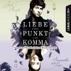 Liebe ohne Punkt und Komma - Jodi Picoult, Samantha van Leer, Marie Bierstedt, Maximilian Artajo, Julian Horeyseck, Lübbe Audio