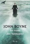 La casa dei fantasmi - John Boyne