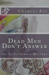 Dead Men Don't Answer - Charles Ray